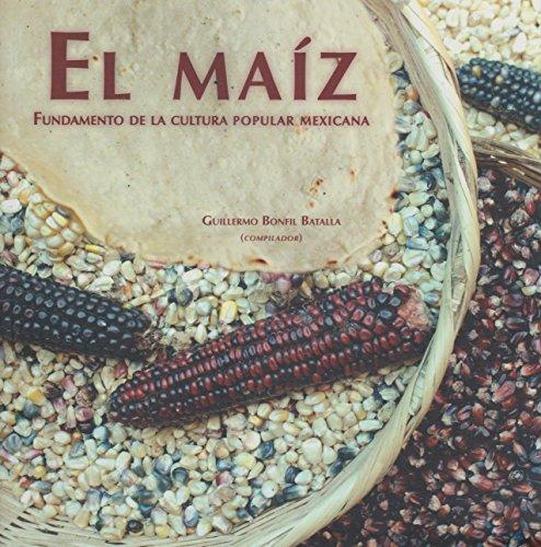 EL MAIZ – CULTURA POPULAR MEXICANA