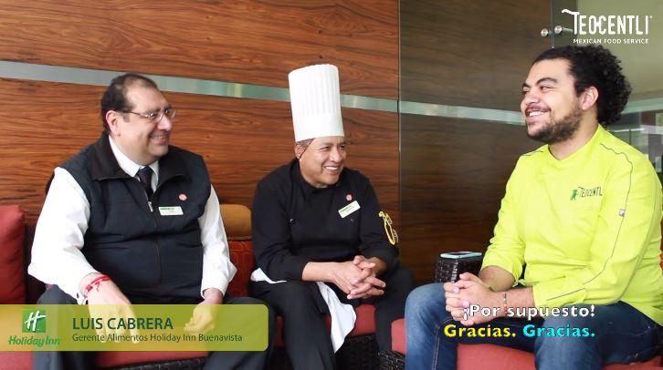 3ra. Entrevista con el Gerente Luis Cabrera y el Chef Anselmo Hernández del Hotel Holiday Inn, Buenavista.